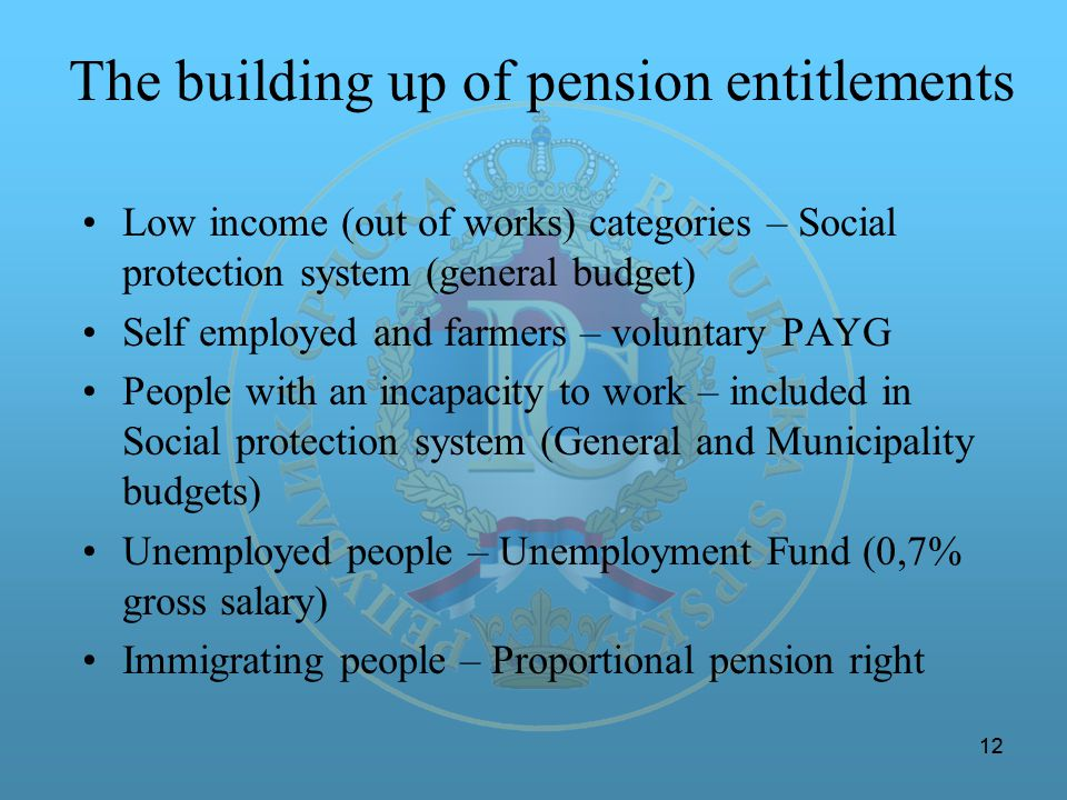 12 The building up of pension entitlements Low income (out of works) categories – Social protection system (general budget) Self employed and farmers – voluntary PAYG People with an incapacity to work – included in Social protection system (General and Municipality budgets) Unemployed people – Unemployment Fund (0,7% gross salary) Immigrating people – Proportional pension right
