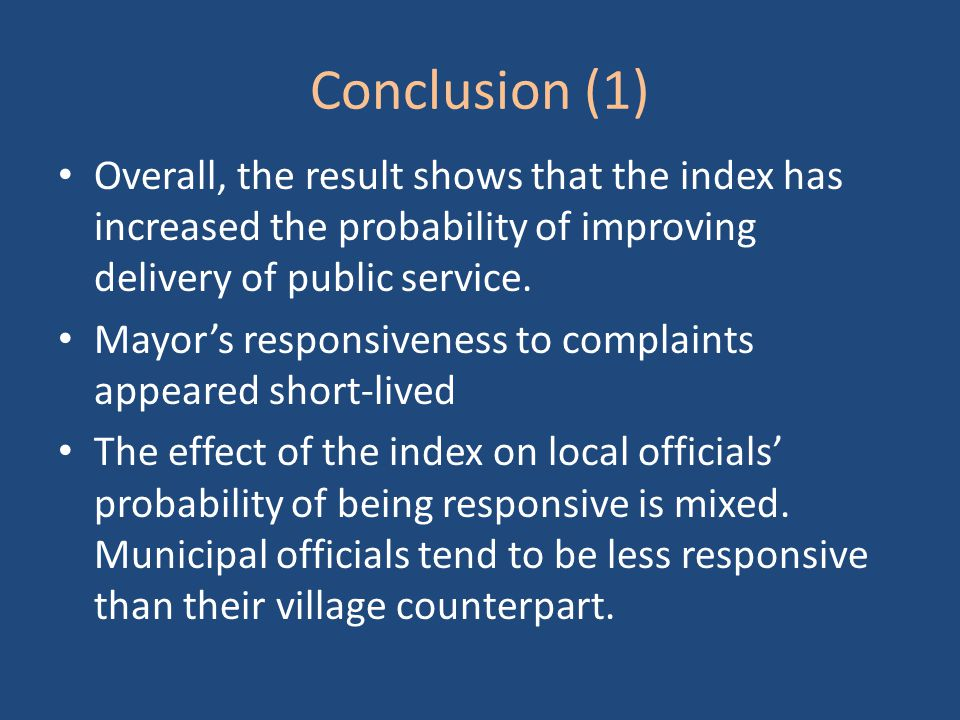 Conclusion (1) Overall, the result shows that the index has increased the probability of improving delivery of public service.