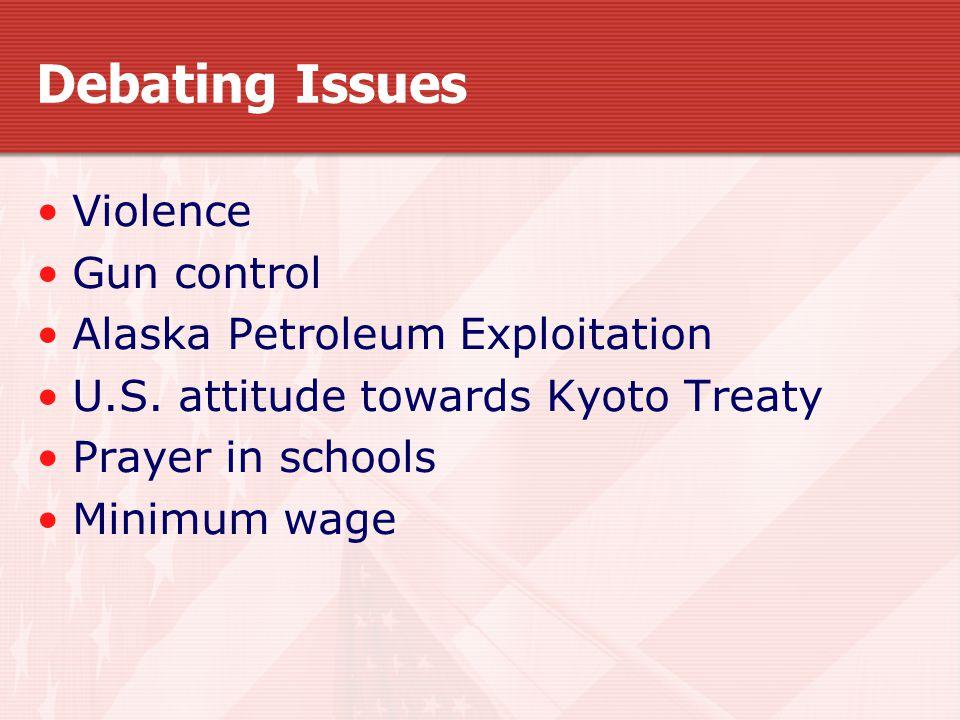 Debating Issues Violence Gun control Alaska Petroleum Exploitation U.S.