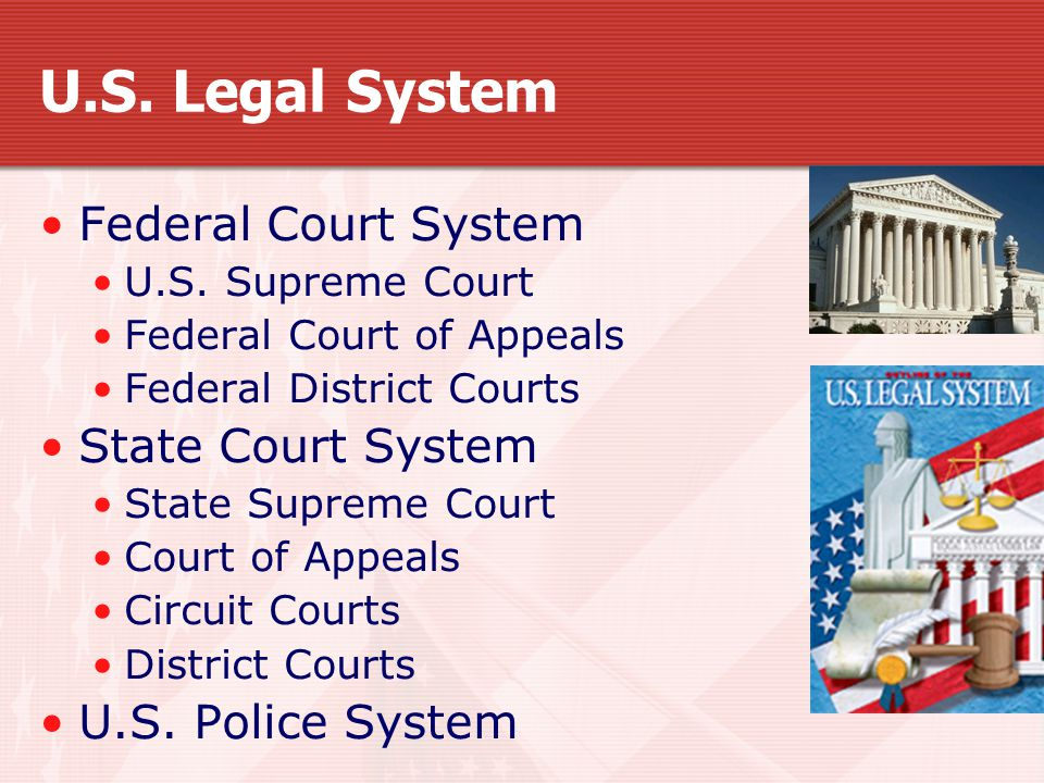 U.S. Legal System Federal Court System U.S.