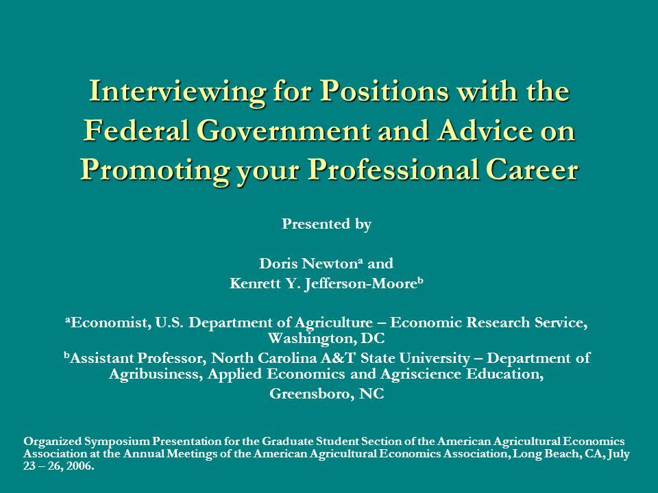 Presentation Outline I.Balancing School with Real World Experiences: Interning with the Federal Government II.Navigating through USA Jobs: Applying for Positions with the Federal Government III.Marketing Knowledge, Skills and Abilities (KSAs): Applying for Positions with the Federal Government IV.Interviewing and Accepting the Job: Accepting the Right Position with the Federal Government V.Developing Professionally: Participating in Professional Development Programs