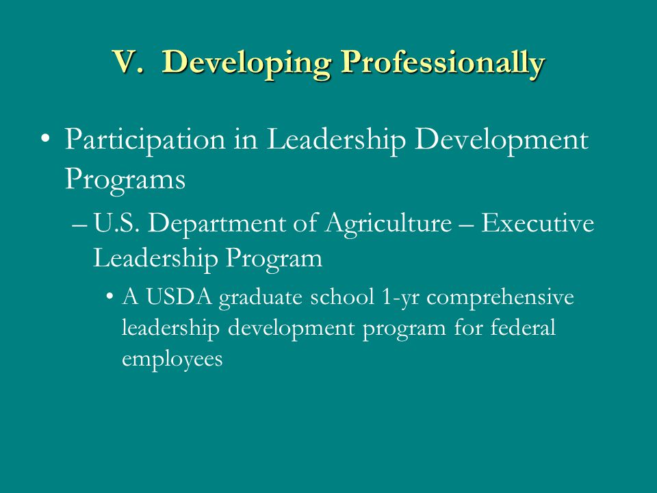 V. Developing Professionally Participation in Leadership Development Programs –U.S.