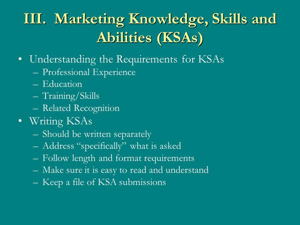III.Marketing Knowledge, Skills and Abilities (KSAs) (Cont.) Example KSAs –U.S.