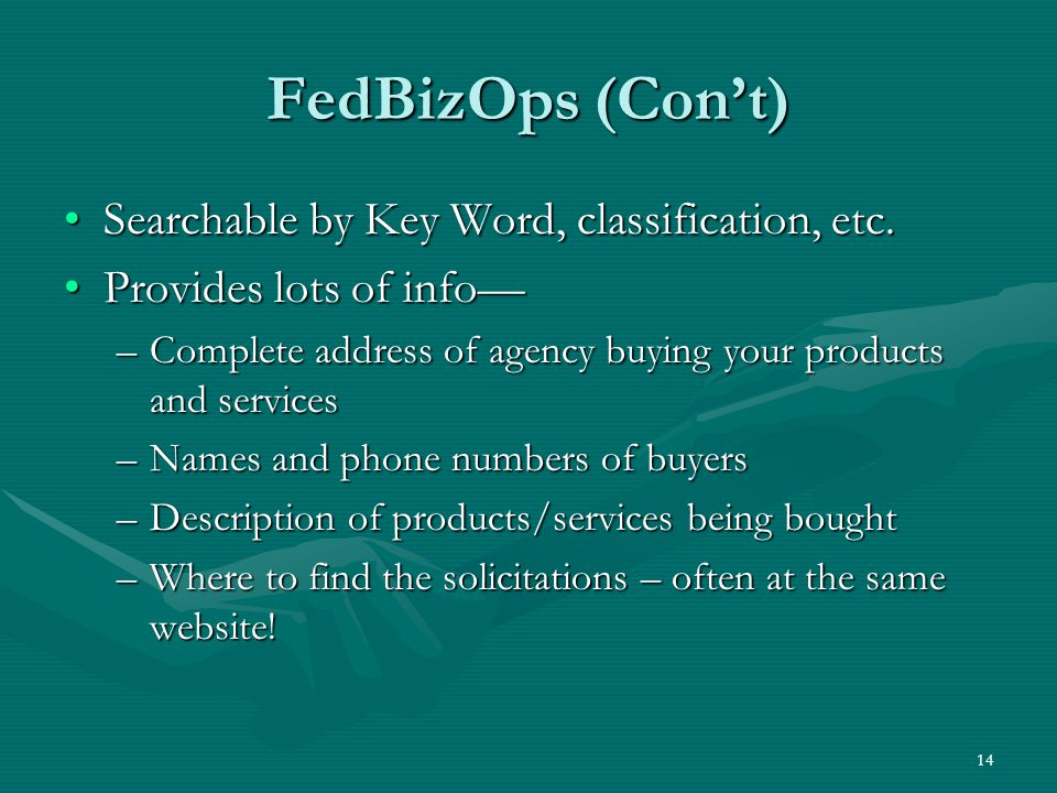 14 FedBizOps (Con't) Searchable by Key Word, classification, etc.Searchable by Key Word, classification, etc.