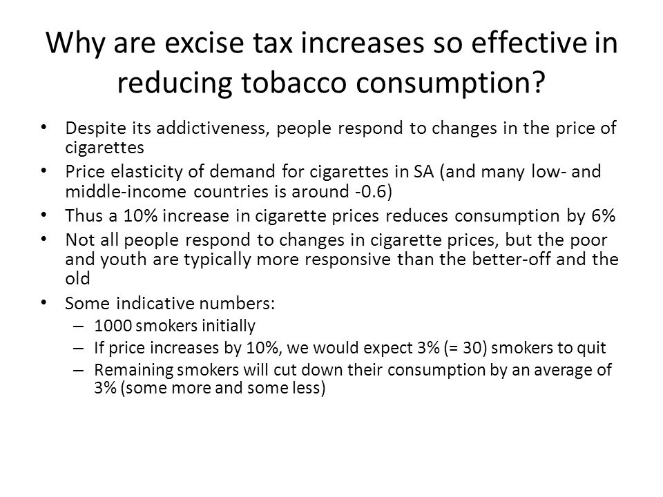 Why are excise tax increases so effective in reducing tobacco consumption.