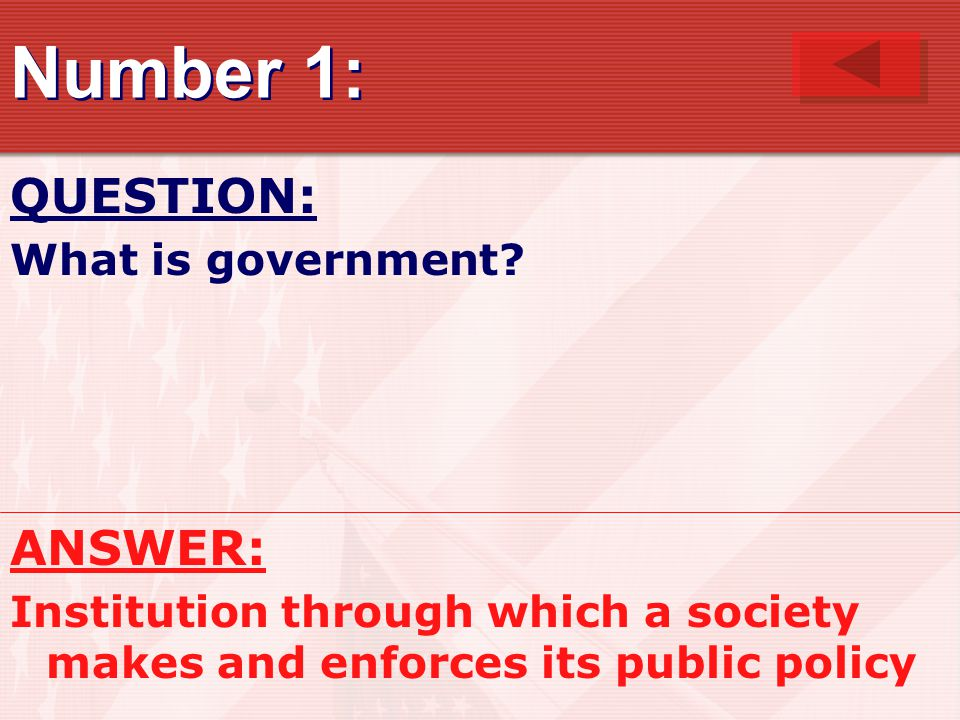 Number 1: QUESTION: What is government.