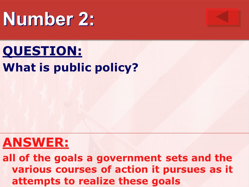 Number 2: QUESTION: What is public policy.