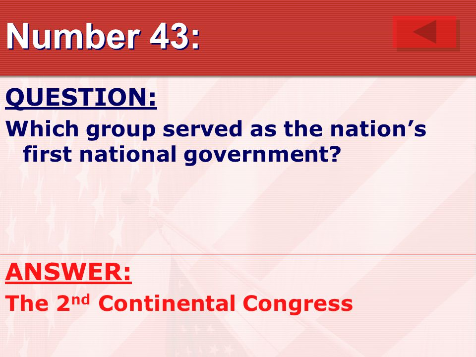 Number 43: QUESTION: Which group served as the nation's first national government.