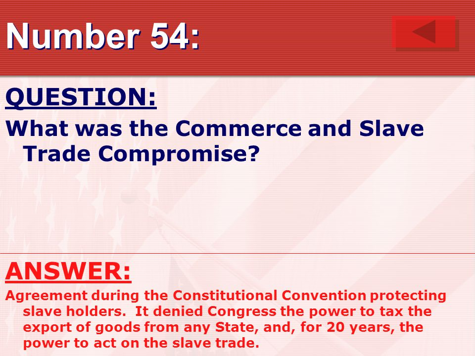 Number 54: QUESTION: What was the Commerce and Slave Trade Compromise.