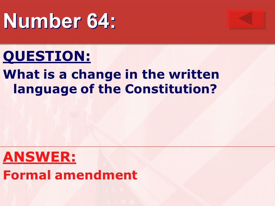 Number 64: QUESTION: What is a change in the written language of the Constitution.