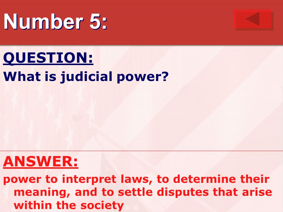 Number 5: QUESTION: What is judicial power.
