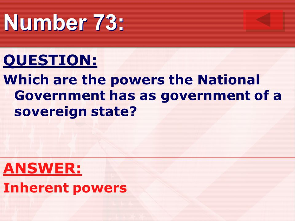 Number 73: QUESTION: Which are the powers the National Government has as government of a sovereign state.