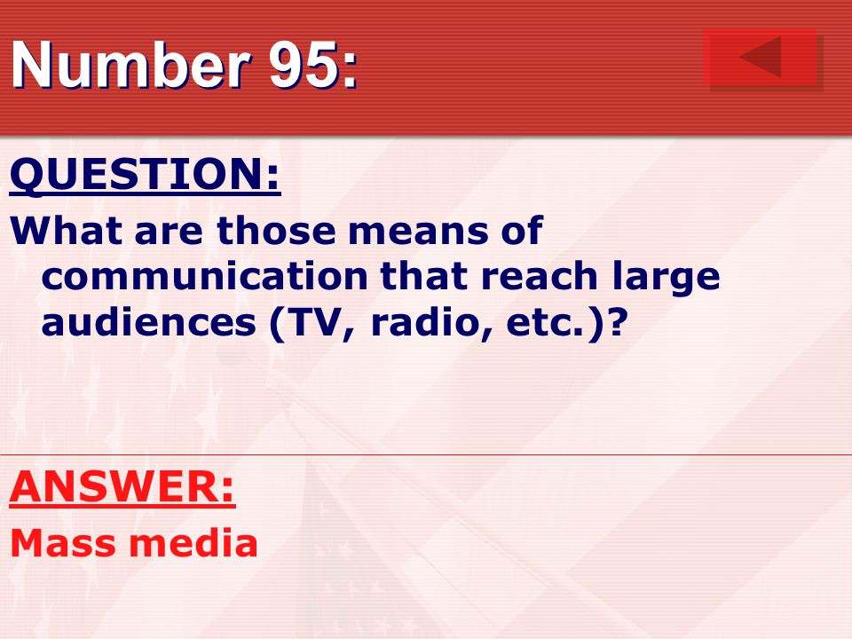 Number 95: QUESTION: What are those means of communication that reach large audiences (TV, radio, etc.).