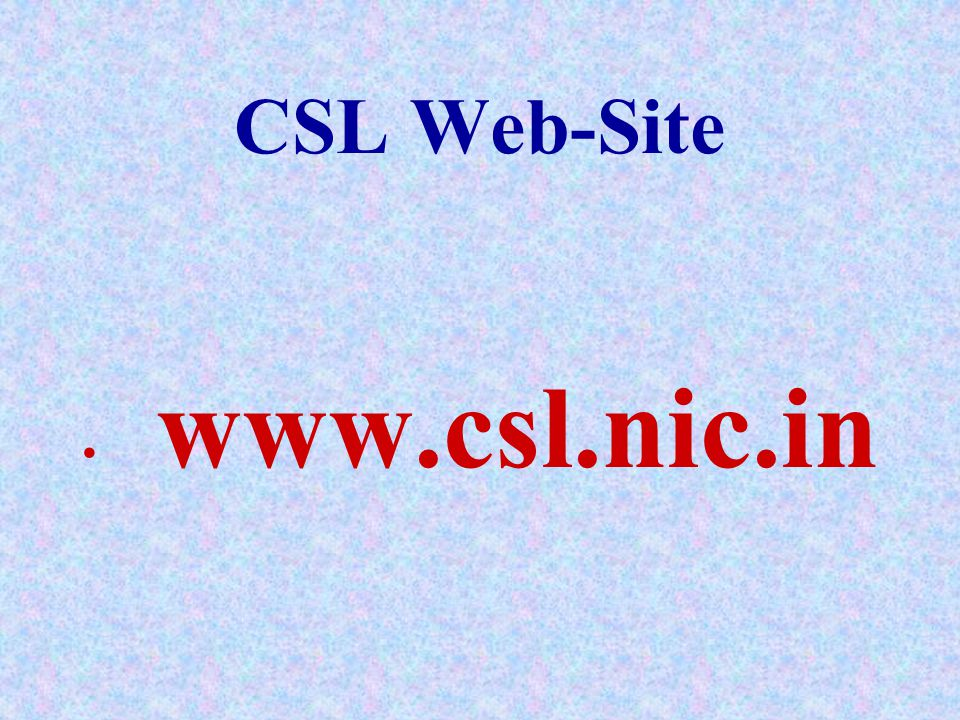 CSL Web-Site www.csl.nic.in