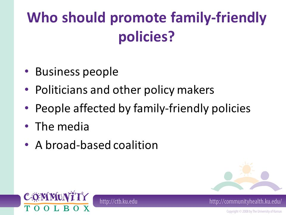 When should you promote family- friendly policies.