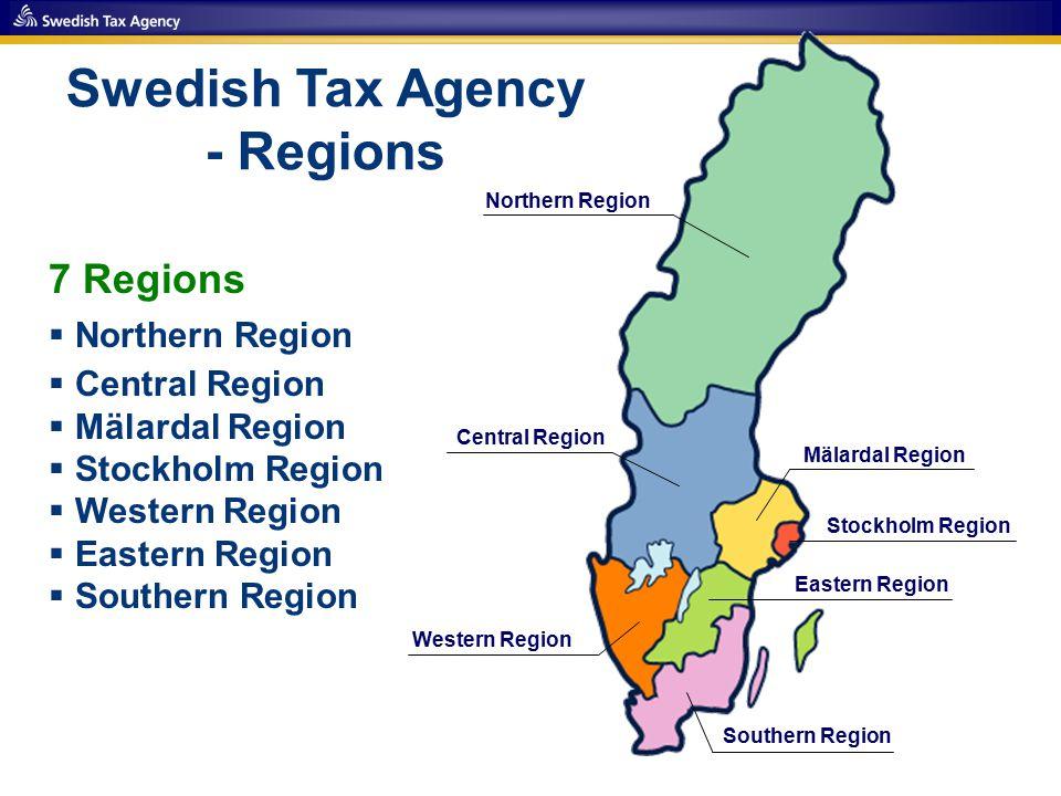 7 Regions  Northern Region  Central Region  Mälardal Region  Stockholm Region  Western Region  Eastern Region  Southern Region Mälardal Region Stockholm Region Eastern Region Southern Region Western Region Central Region Northern Region Swedish Tax Agency - Regions