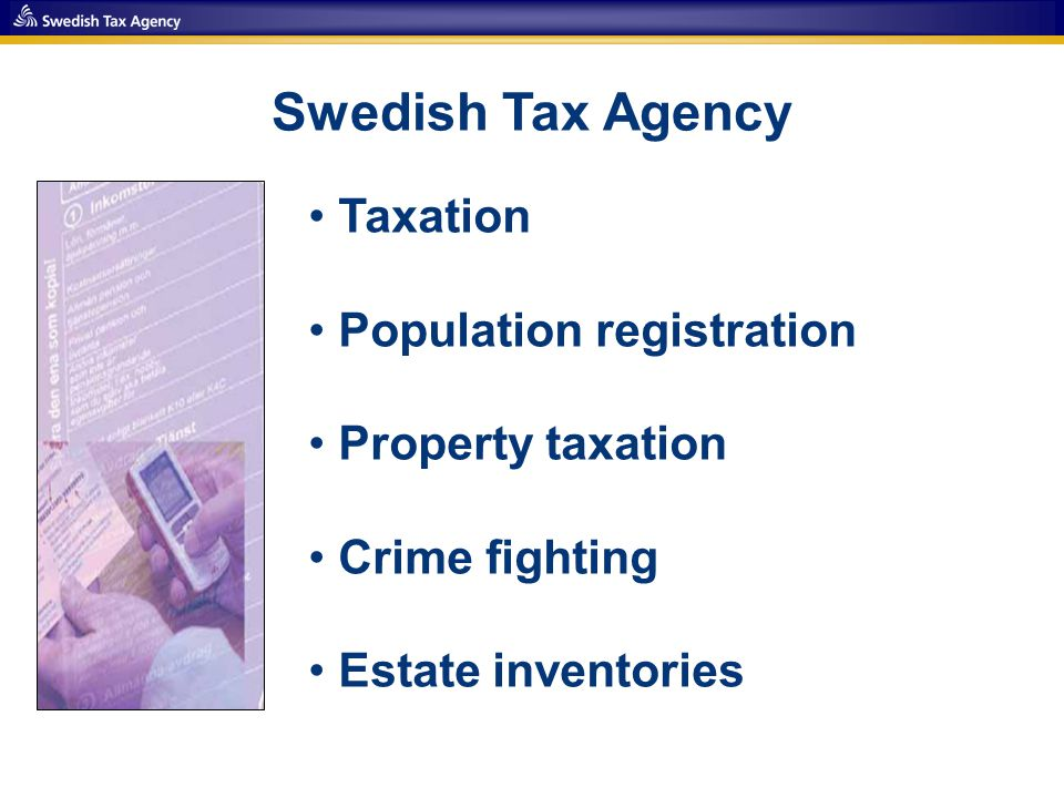 Taxation Population registration Property taxation Crime fighting Estate inventories Swedish Tax Agency