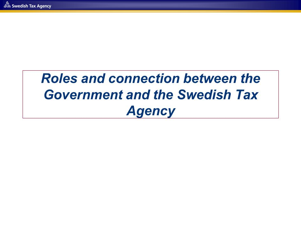 Roles and connection between the Government and the Swedish Tax Agency