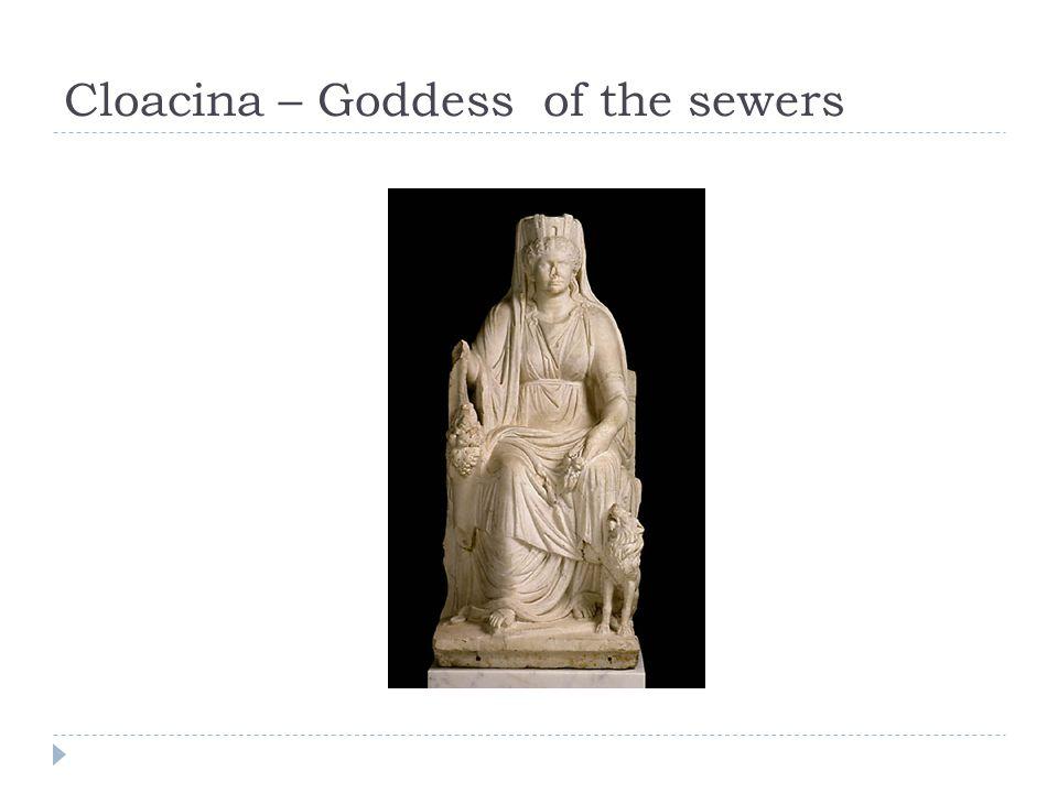 Cloacina – Goddess of the sewers