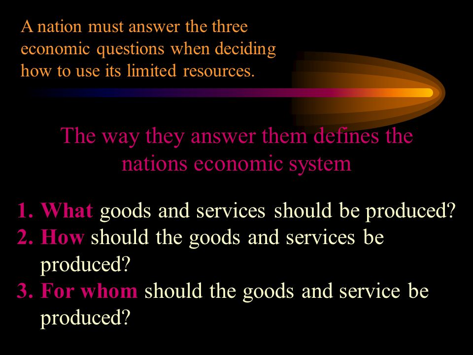 three Economists have classified economic systems into three broad categories 1.Traditional Economies 2.Market Economies 3.Command Economies