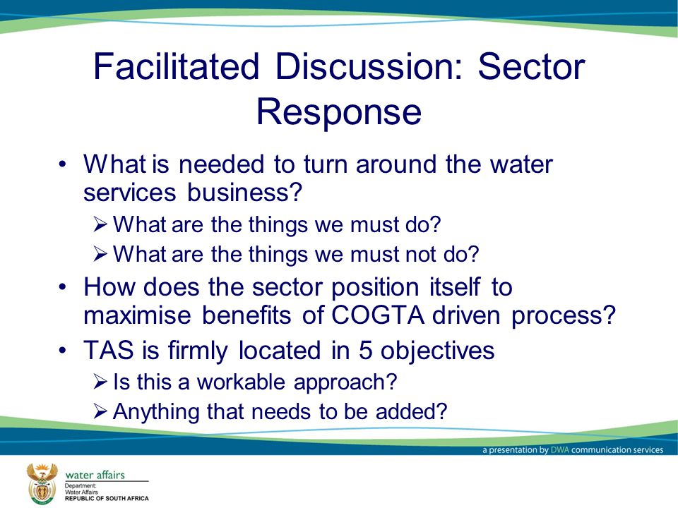 Facilitated Discussion: Sector Response What is needed to turn around the water services business.