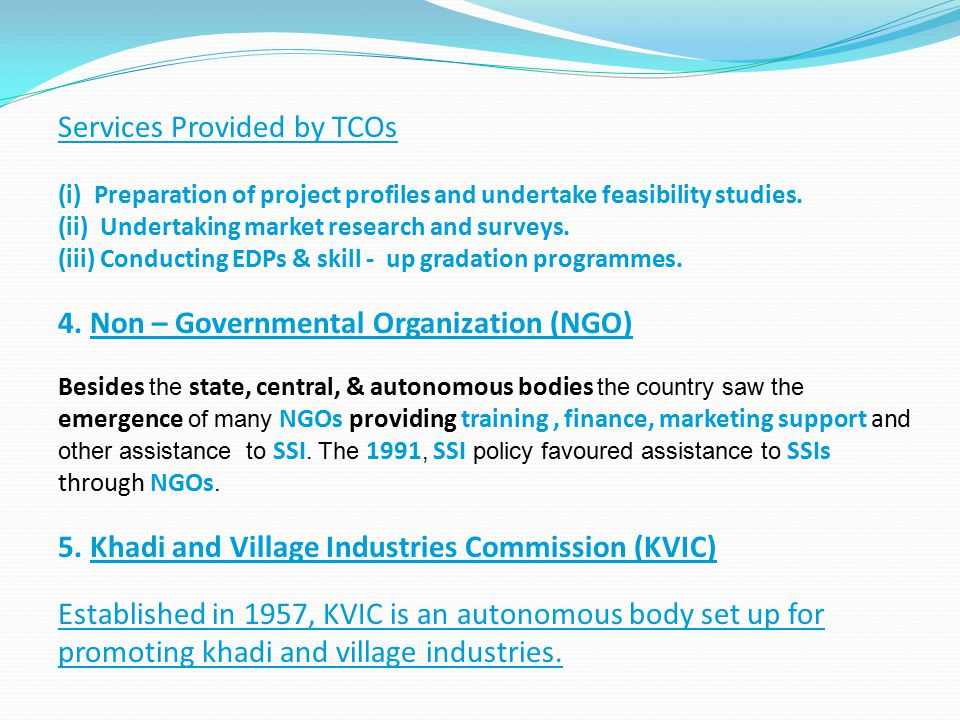 Services Provided by TCOs (i)Preparation of project profiles and undertake feasibility studies. (ii) Undertaking market research and surveys. (iii) Co