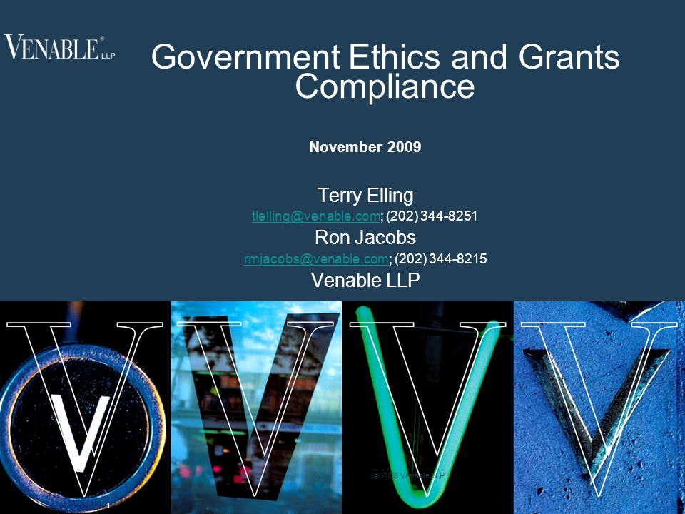 52 © 2009 Venable LLP Grant Compliance – Consequences Special oversight/review status Administrative sanctions –Reduction in payments –Termination of Grant Suspension/debarment/exclusion Corrective action plans Mandatory compliance plans Criminal and Civil Penalties –False Statements –Criminal and Civil False Claims