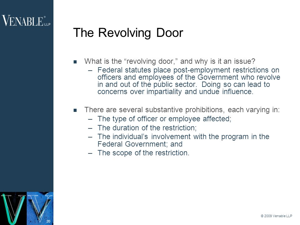 20 © 2009 Venable LLP The Revolving Door What is the revolving door, and why is it an issue.