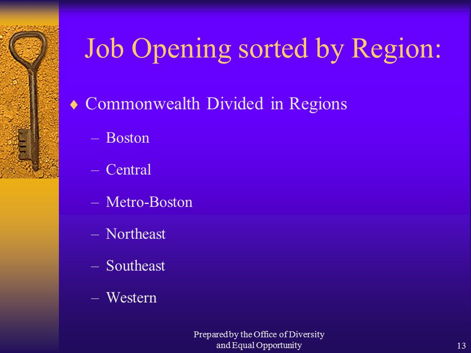 Prepared by the Office of Diversity and Equal Opportunity13 Job Opening sorted by Region:  Commonwealth Divided in Regions –Boston –Central –Metro-Boston –Northeast –Southeast –Western