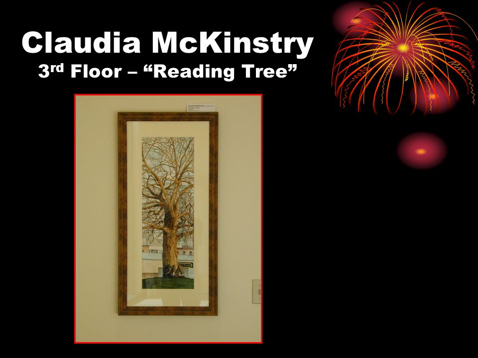 Claudia McKinstry 3 rd Floor – Reading Tree