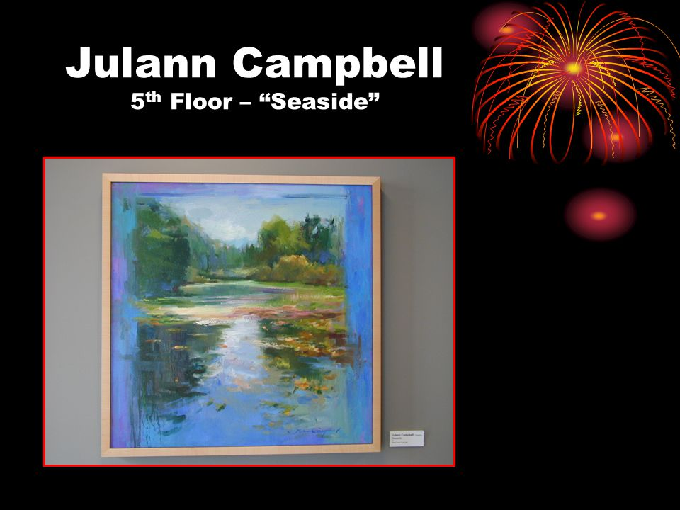 Julann Campbell 5 th Floor – Seaside