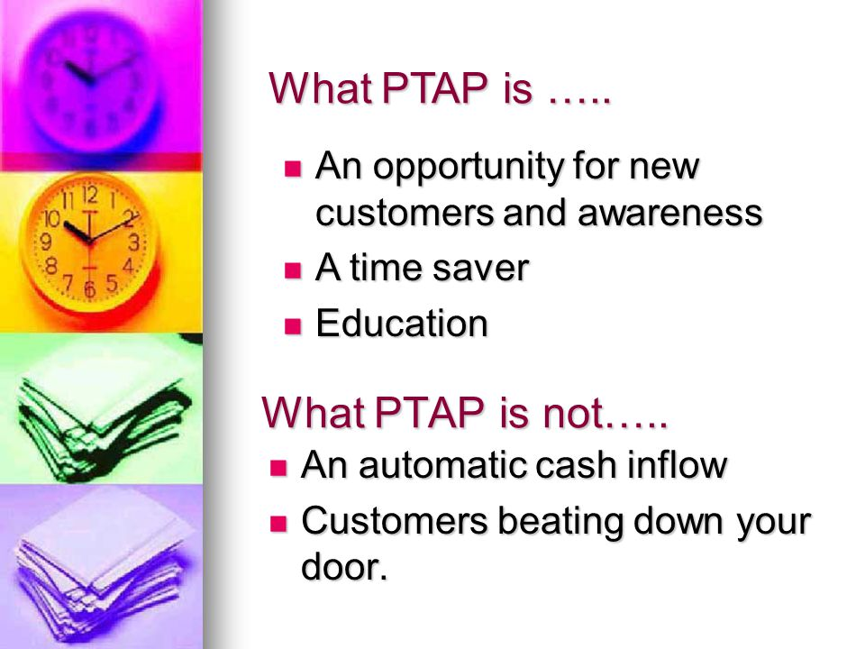 What PTAP is not…..