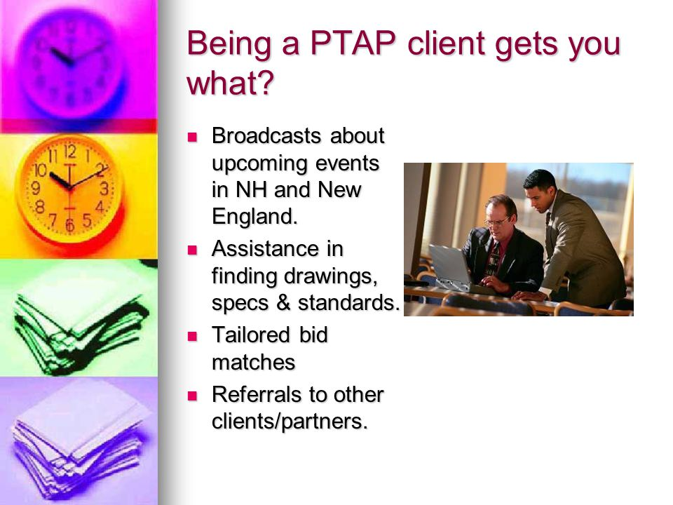 Being a PTAP client gets you what. Broadcasts about upcoming events in NH and New England.