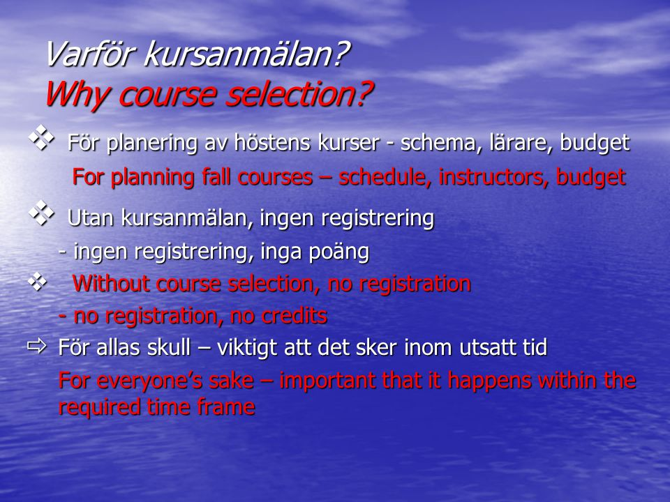 Varför kursanmälan.Why course selection.