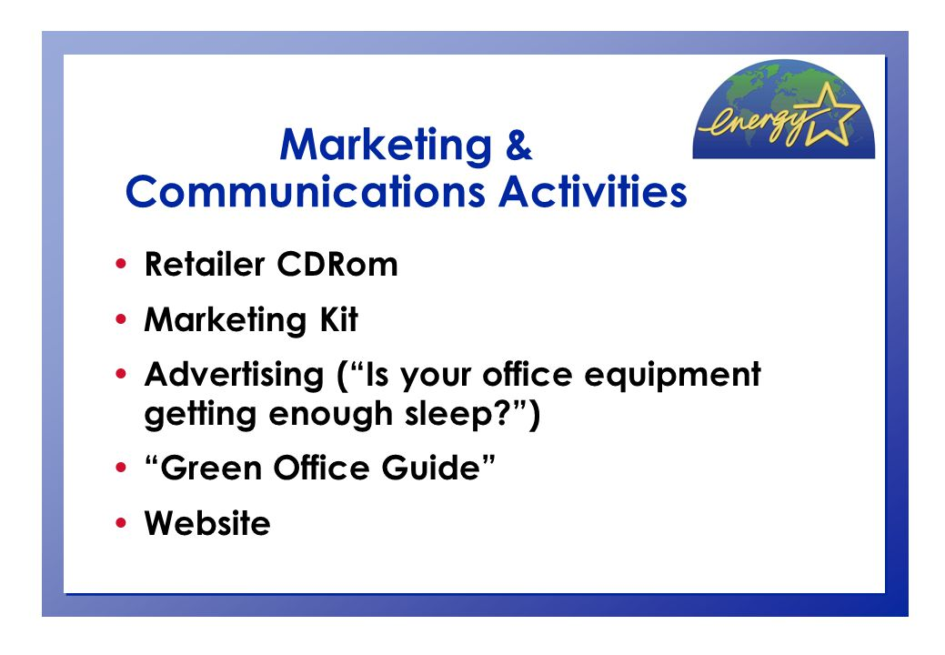 Marketing & Communications Activities Retailer CDRom Marketing Kit Advertising ( Is your office equipment getting enough sleep? ) Green Office Guide Website