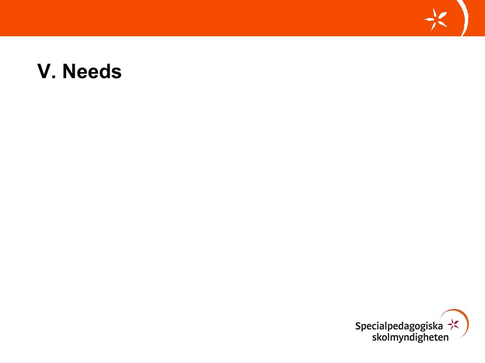 V. Needs