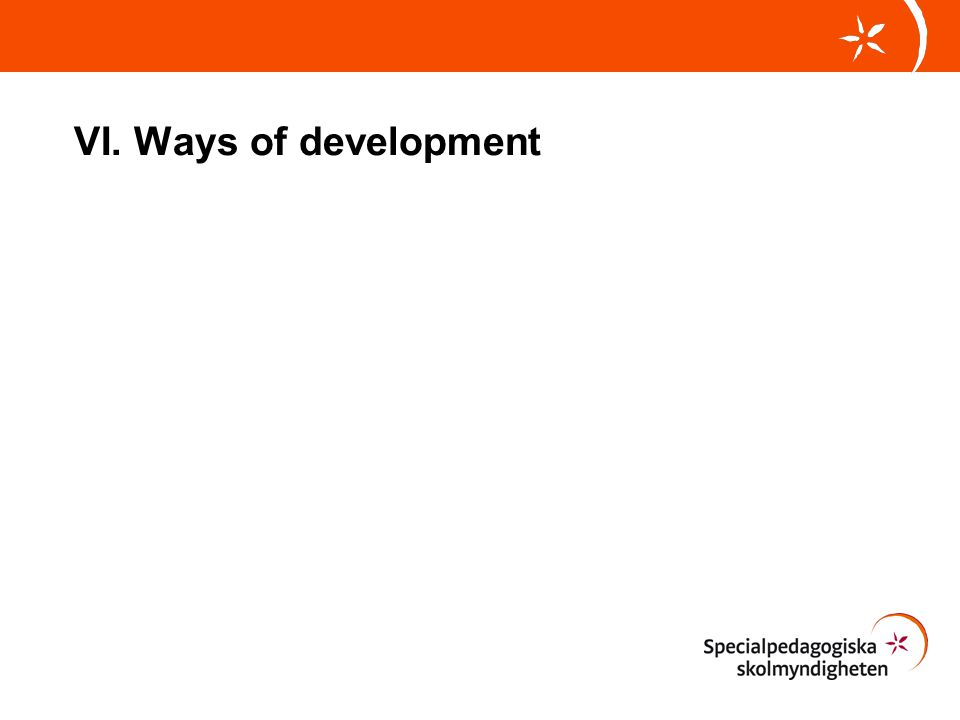 VI. Ways of development