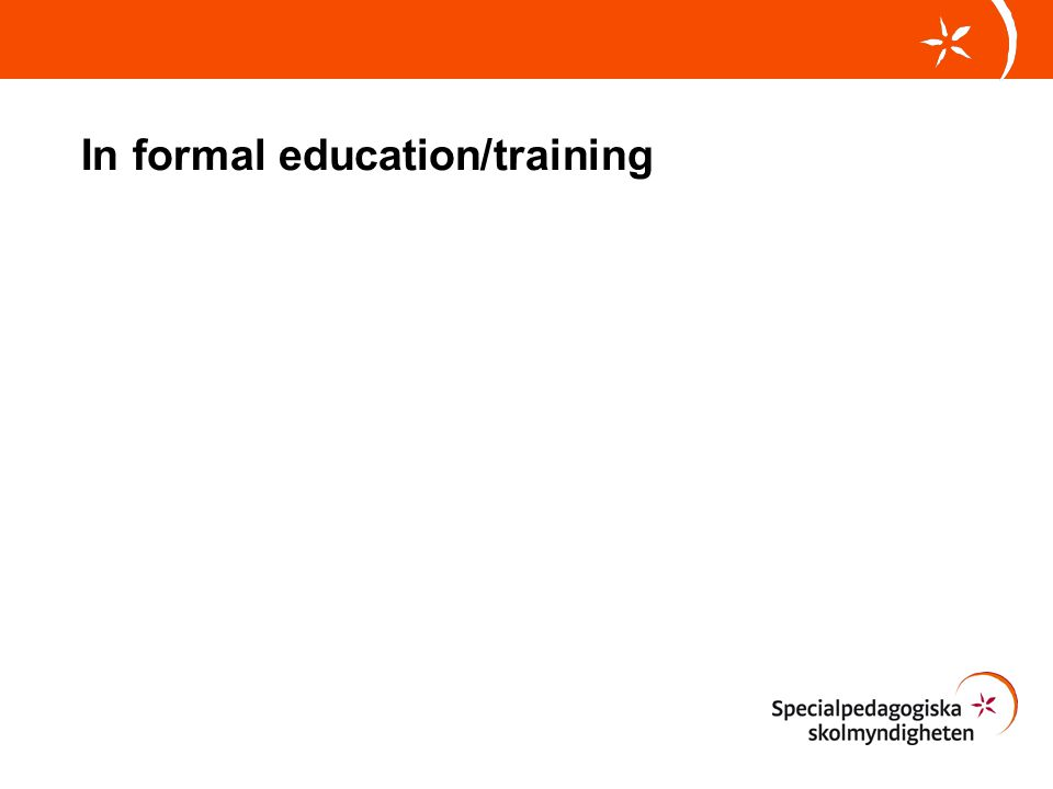 In formal education/training