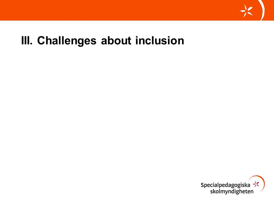 III. Challenges about inclusion