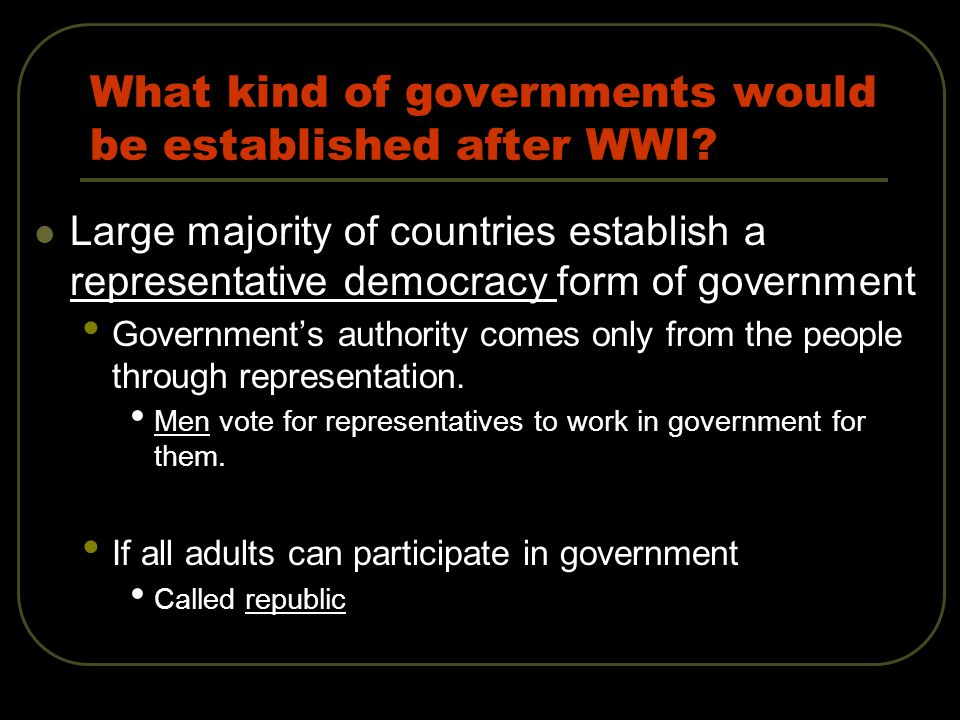 What kind of governments would be established after WWI.