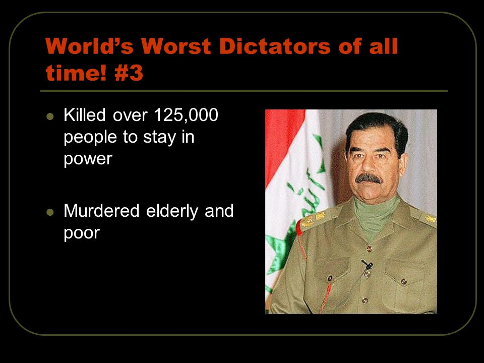 World's Worst Dictators of all time.