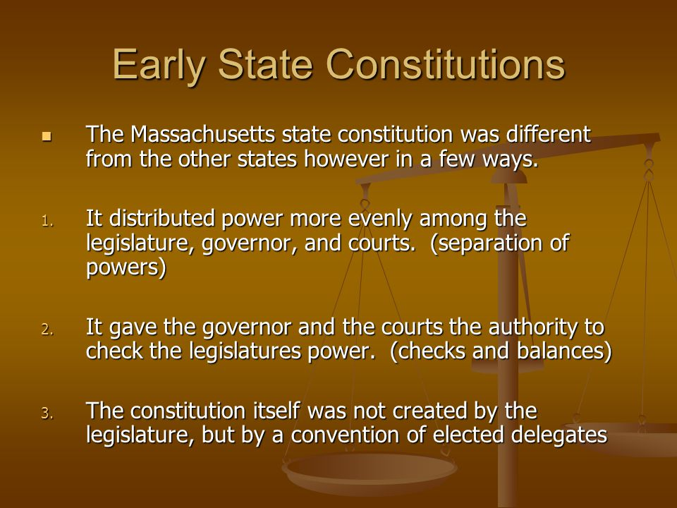 Early State Constitutions 1780, Massachusetts became the last of the colonies to create a state constitution 1780, Massachusetts became the last of the colonies to create a state constitution The Massachusetts constitution would later become the model for the United States Constitution.