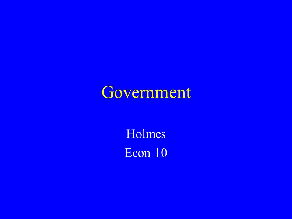 Government Holmes Econ 10