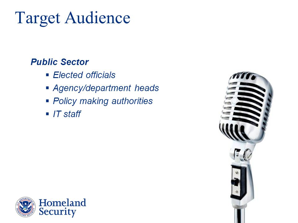 7 Target Audience Public Sector  Elected officials  Agency/department heads  Policy making authorities  IT staff