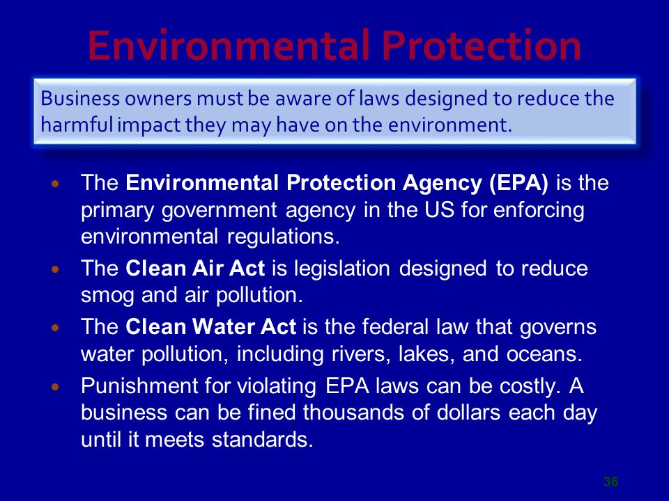 Environmental Protection The Environmental Protection Agency (EPA) is the primary government agency in the US for enforcing environmental regulations.