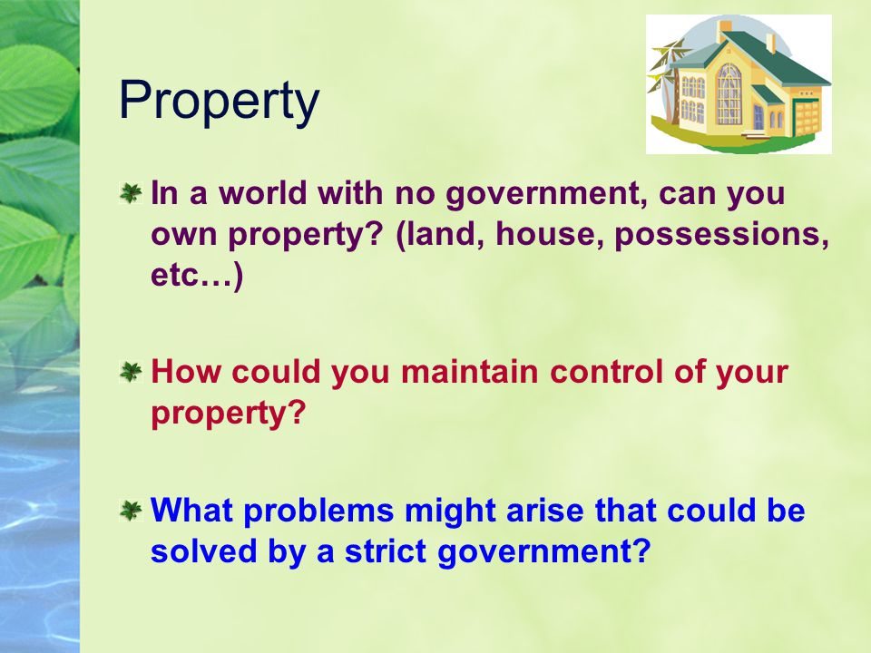Property In a world with no government, can you own property.