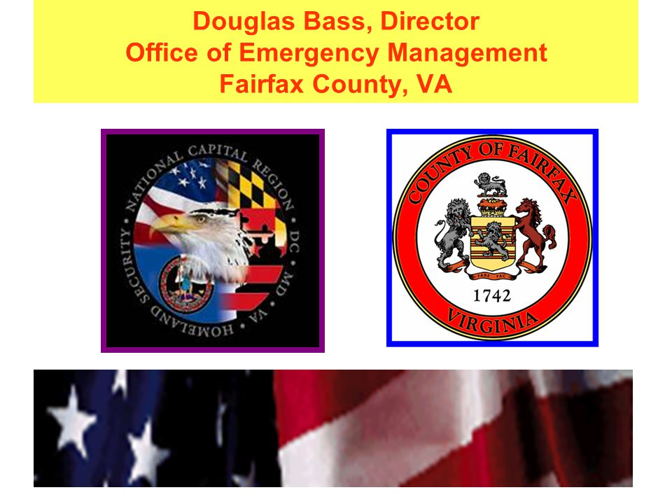 Douglas Bass, Director Office of Emergency Management Fairfax County, VA