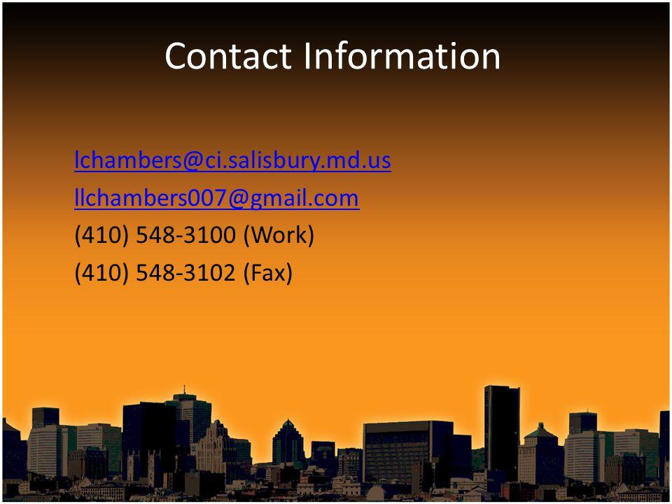 lchambers@ci.salisbury.md.us llchambers007@gmail.com (410) 548-3100 (Work) (410) 548-3102 (Fax) Contact Information