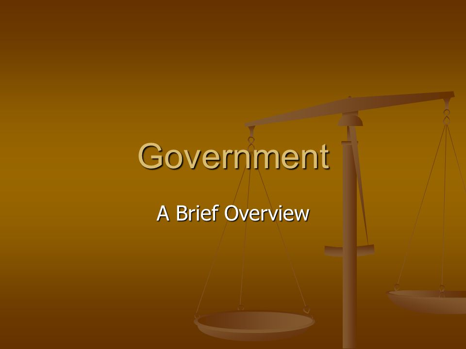 Government A Brief Overview