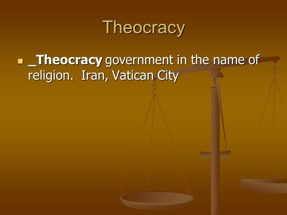Theocracy _Theocracy government in the name of religion.